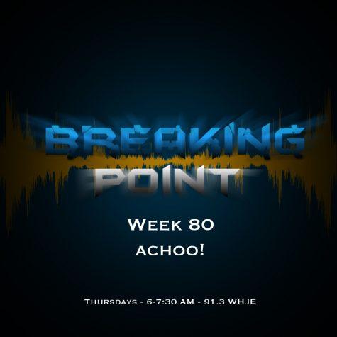 Breaking Point Week 80: Achoo!