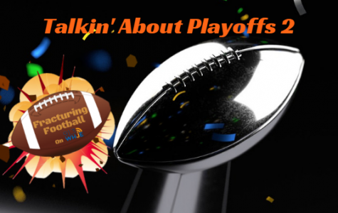 Fracturing Football Season 2, Show 10- Talkin' About Playoffs 2