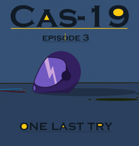Cas-19 Episode 3 - One Last Try