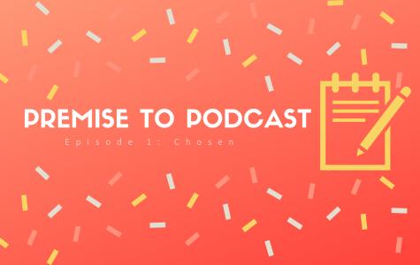 Premise to Podcast EP. 1 Chosen