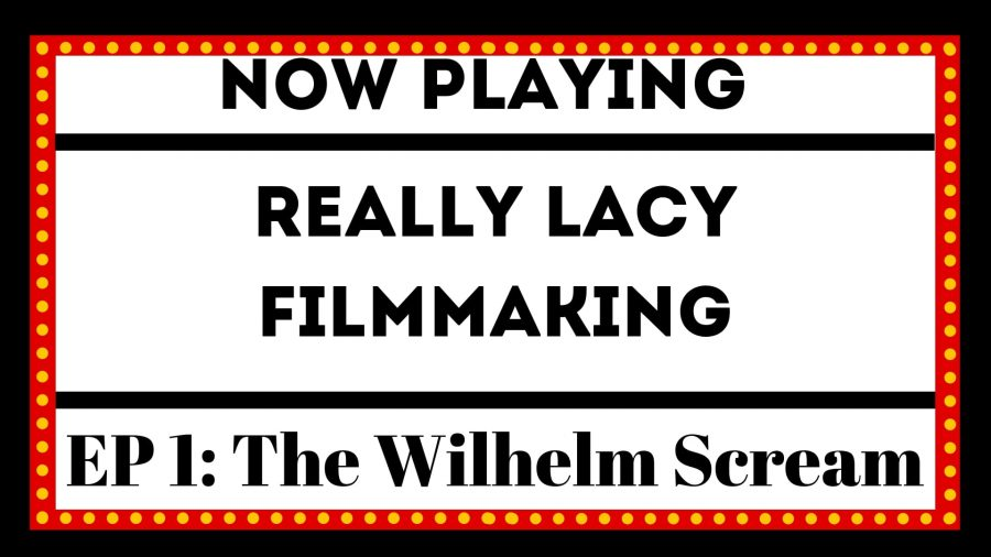 Really+Lacy+Filmmaking+-+The+Wilhelm+Scream