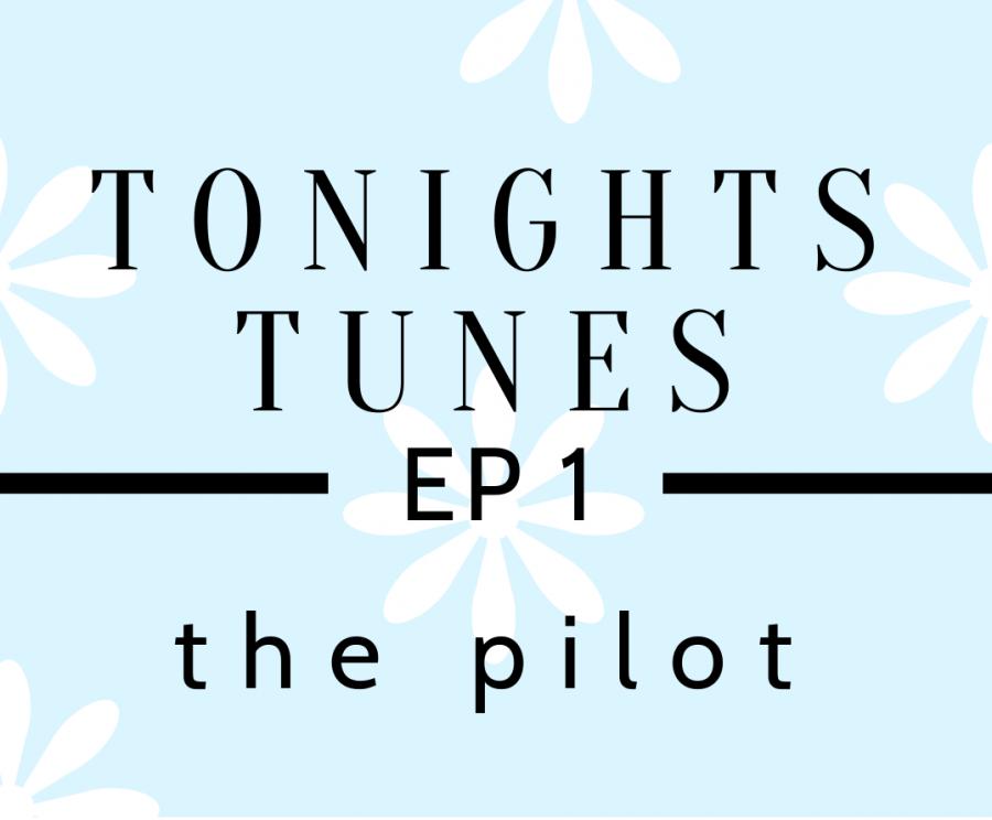 Tonights Tunes: Episode 1