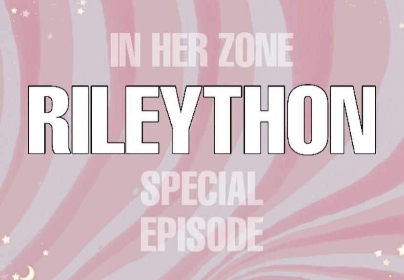 In Her Zone: Rileython