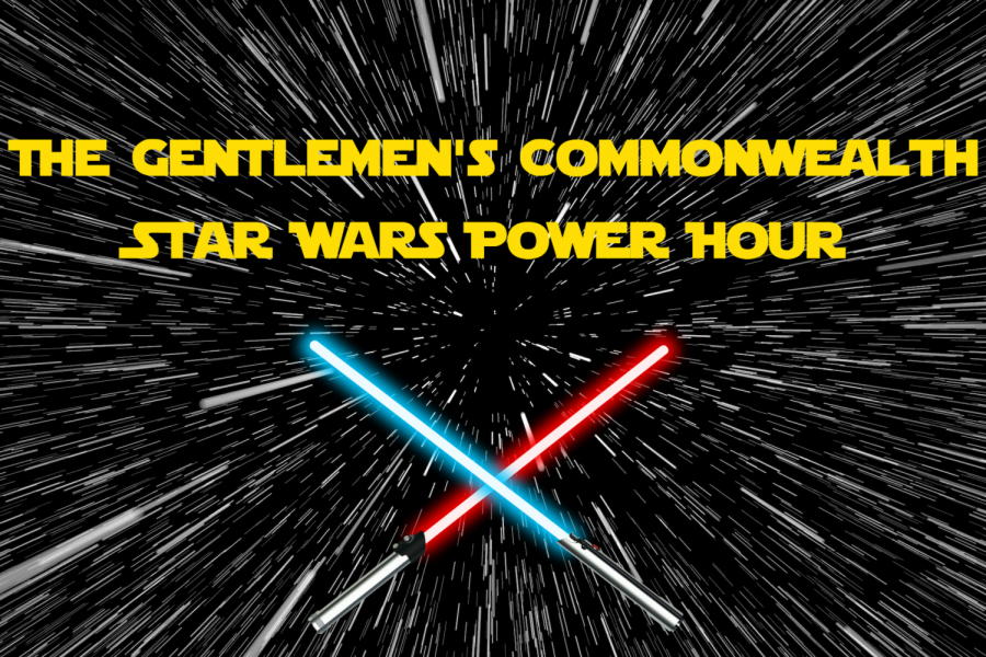 The Gentlemens Commonwealth Star Wars Power Hour: Episode 9