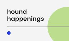 Hound Happenings