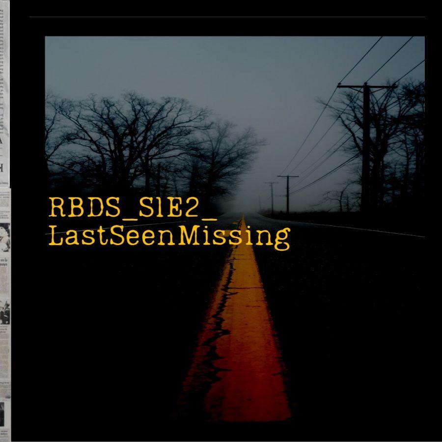 RBDS S1E2 - Last Seen Missing   The Bennington Triangle