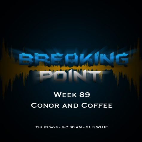 Breaking Point Week 89- Conor and Coffee
