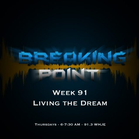 Breaking Point Week 91- Living the Dream