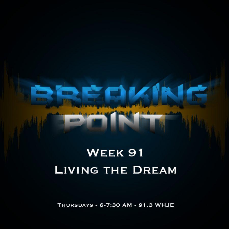 Breaking Point Week 91- Living the Dream