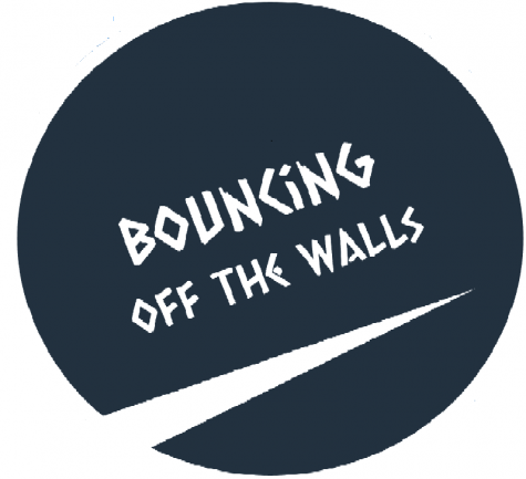 Bouncing Off The Walls Week 1