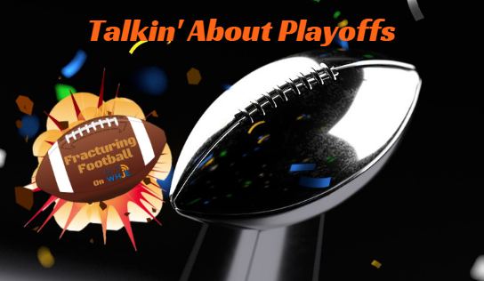 Fracturing Football Season 2, Show 9- Talkin' About Playoffs