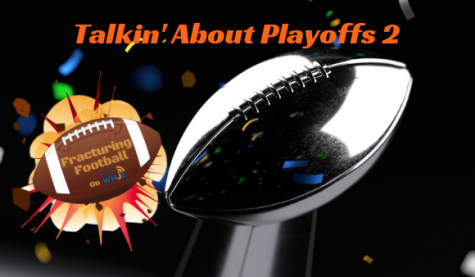 Fracturing Football Season 2, Show 10- Talkin About Playoffs 2