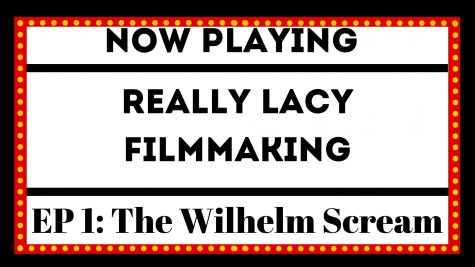 Really Lacy Filmmaking - The Wilhelm Scream