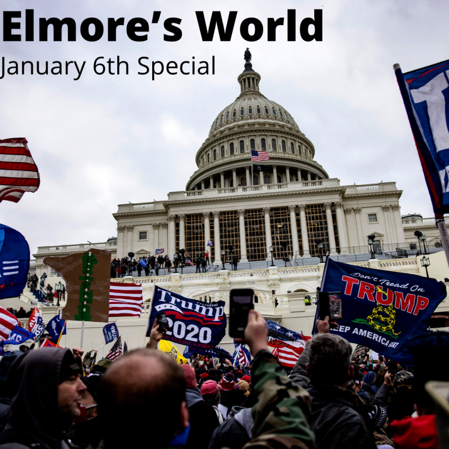 Elmore's World Special Edition: January 6th Capitol Attacks