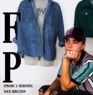 Fashion Philosophy - Episode 2: Designing Your Direction