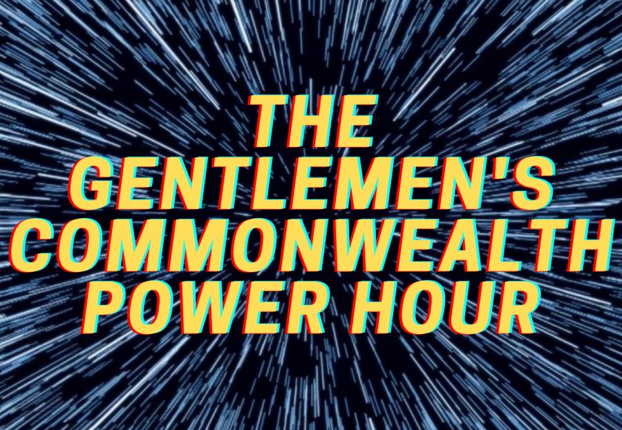 The Gentlemen's Commonwealth Power Hour: Episode 12