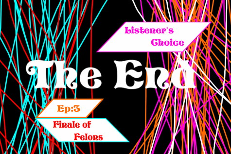 Listeners Choice Episode 3: Finale of Felons